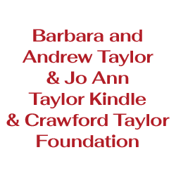 Barbara and Andrew Taylor & Jo Ann Taylor Kindle & Crawford Taylor Foundation
